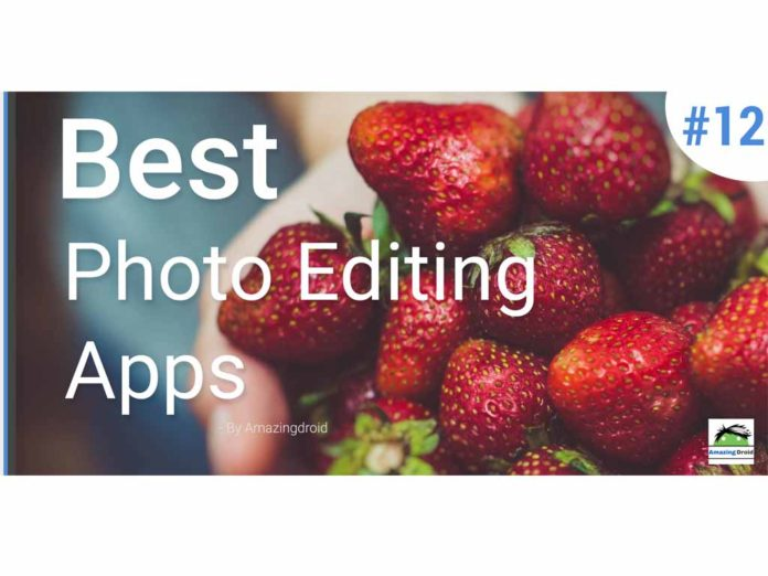 best photo editing apps amazingdroid