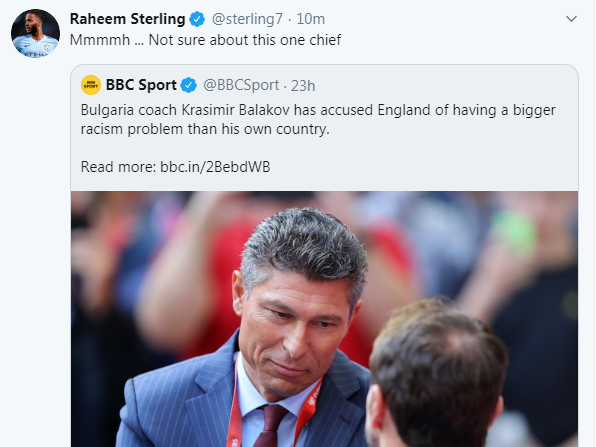 He then replied to a story in which head coach Krasimir Balakov had accused England of having a bigger racism problem than Bulgaria