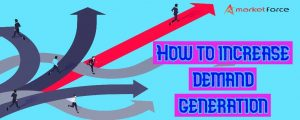 How to increase demand generation