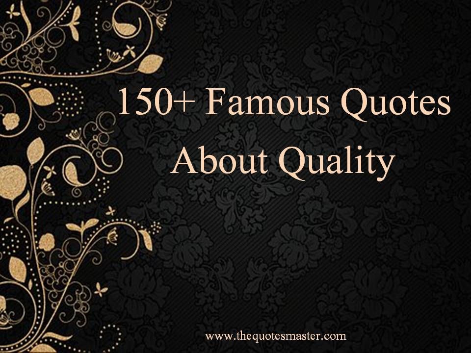 150+ Famous Quotes About Quality