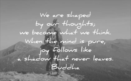 thought of the day shaped our thoughts become what think when mind pure joy follows like shadow never leaves buddha wisdom