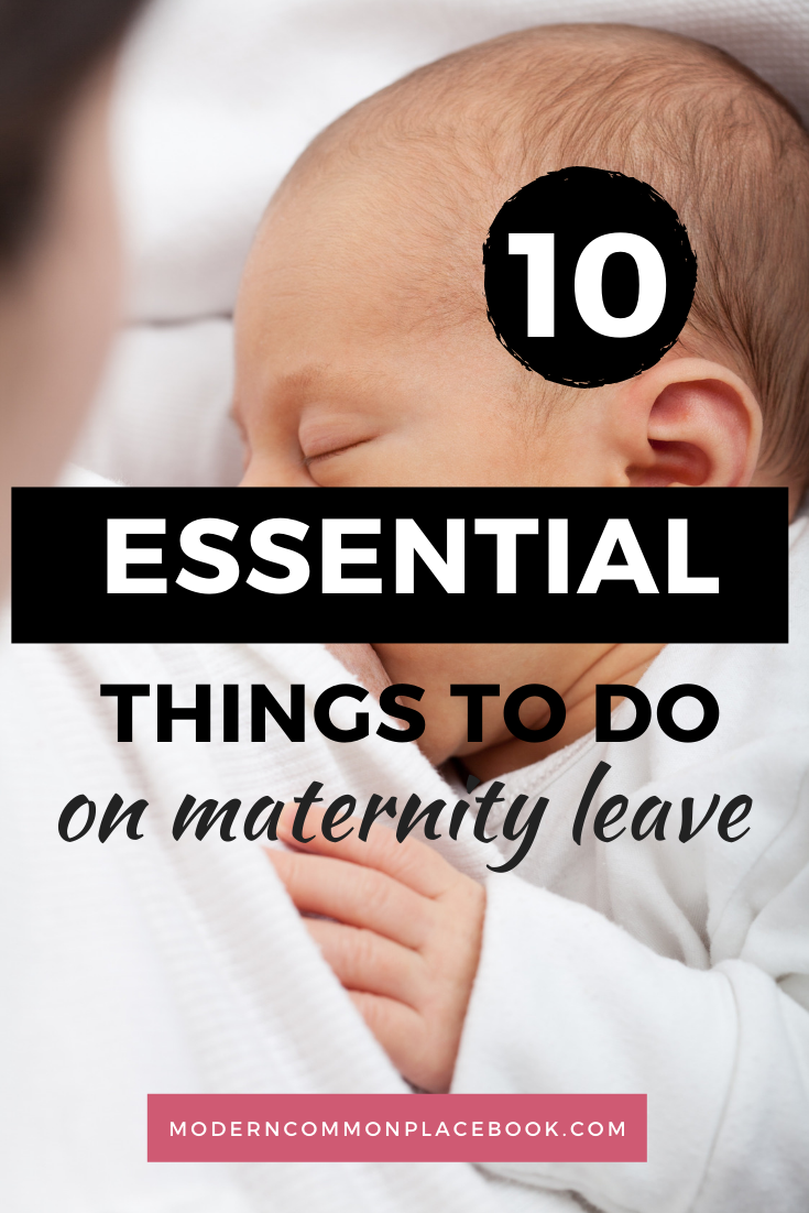 10 Brilliant Things you Must do on Maternity Leave - Free Maternity Leave Bucket List! Click here for my top 10 favorite EASY things to do on maternity leave. All budget friendly - preparing your maternity schedule to go back to work. Click for a free maternity leave bucket list. #maternityleave #pregnancy #motherhood #maternity #baby