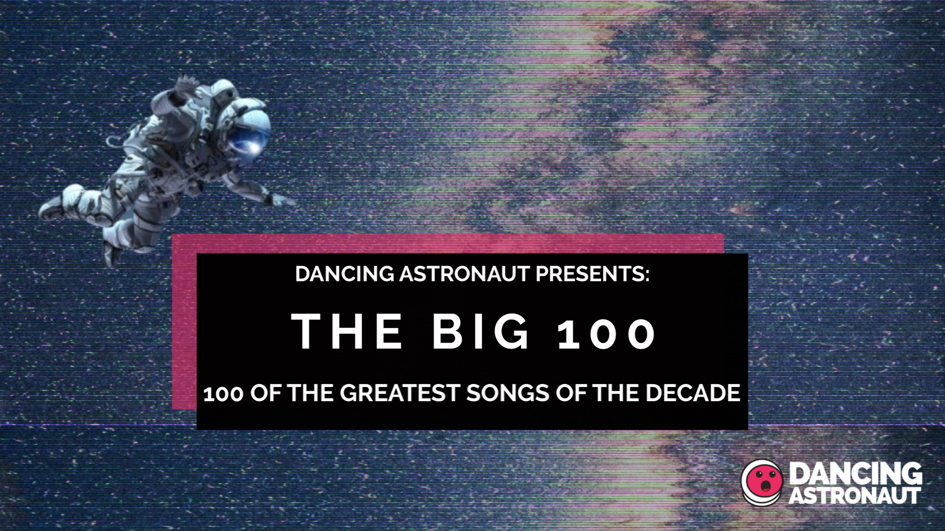 Dancing Astronaut's Top 100 Songs of the DecadeTracks Of The Decade