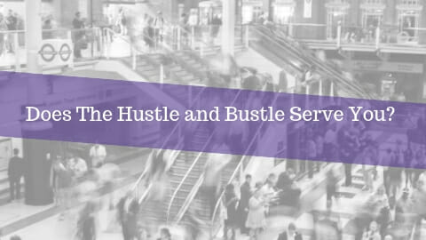 How To Escape The Hustle and Bustle
