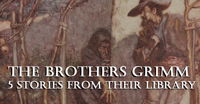 The Brothers Grimm - 5 Stories from their library