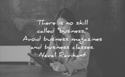 business quotes there no skill called avoid magazines classes naval ravikant wisdom