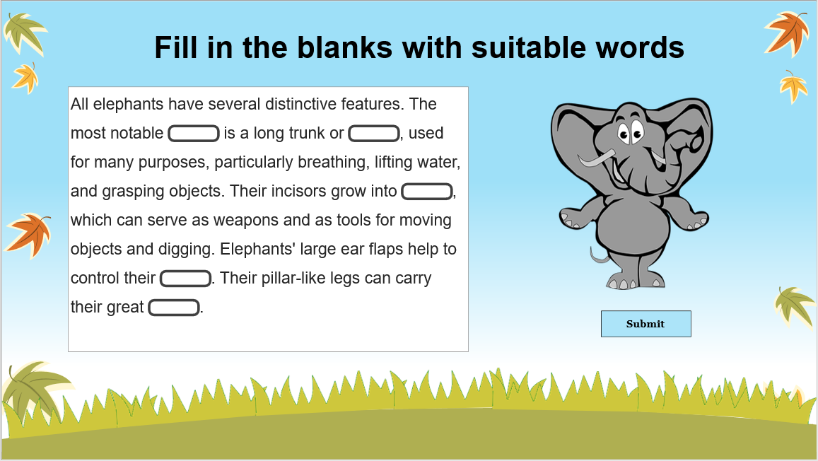 When you have a paragraph, you are able to convert a word, a phrase, or a sentence in that paragraph into blanks.