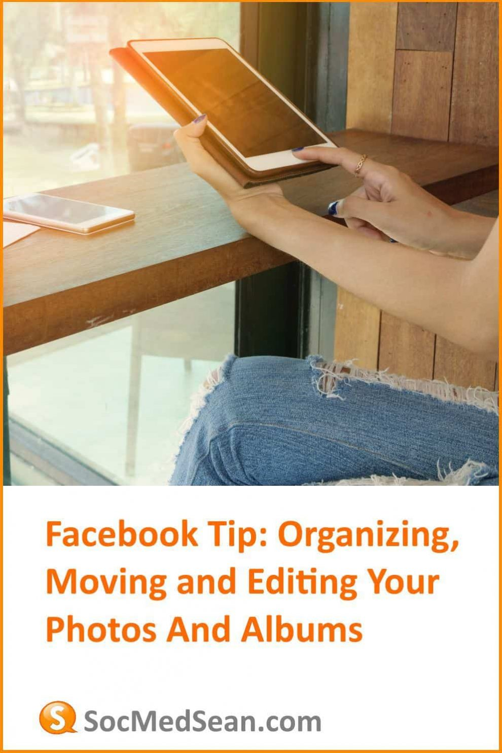 Facebook tip - organizing your albums and photos