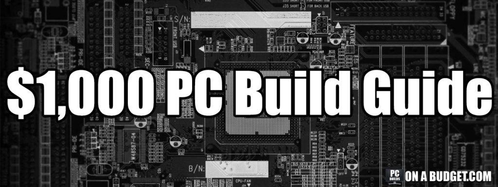 1000 Dollar Gaming PC Build