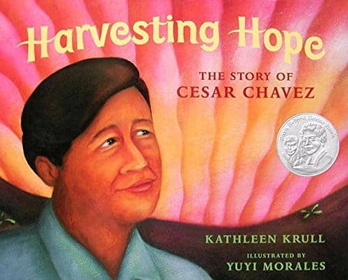 Harvesting Hope the Story of Cesar Chavez 30 Biographies To Encourage a Growth Mindset