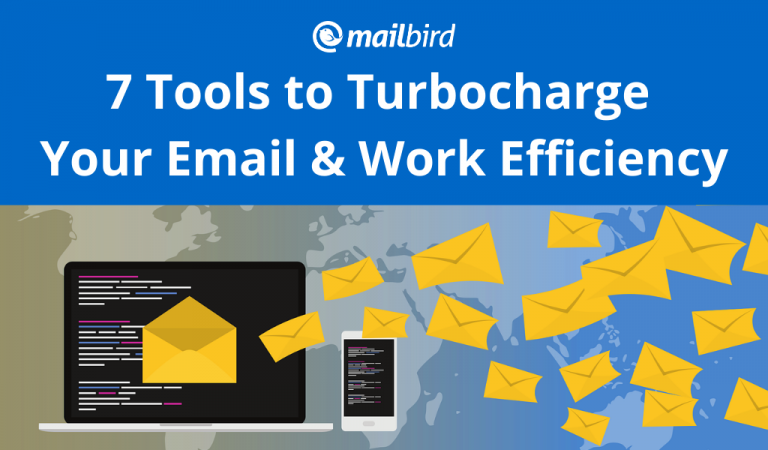 7 Tools to Turbocharge Your Email & Work Efficiency