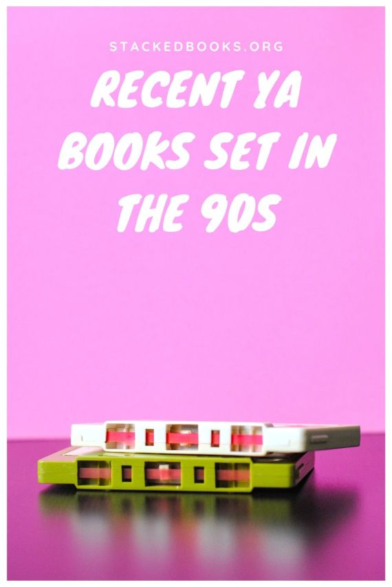 Radical recent YA books set in the 90s. These young adult books from 2019 and 2020 are set in the 1990s. book lists | YA books | YA books set in the 90s | YA books set in the 1990s | #YALit