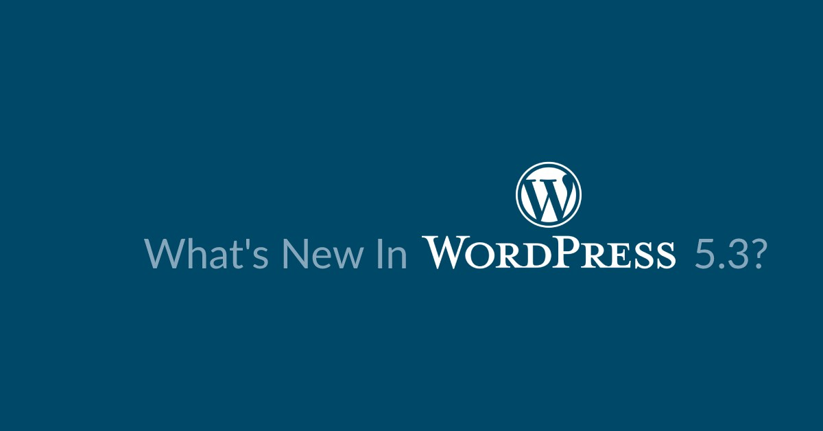 What's new about WordPress 5.3
