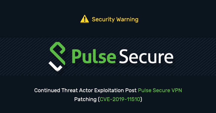 CISA Warns Patched Pulse Secure VPNs Could Expose Organizations to Hackers