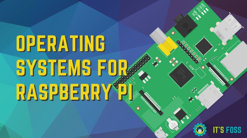 Top 21 Raspberry Pi OS for a variety of purposes