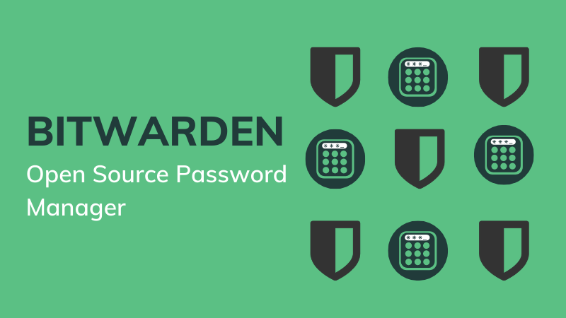 Bitwarden: Free and Open Source Password Manager