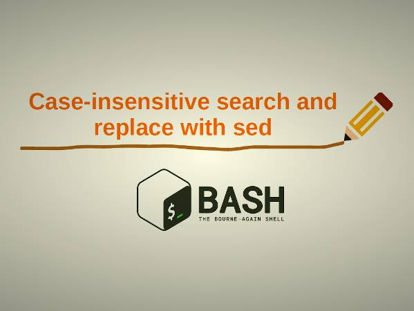 Sed Case Sensitive Search Matching and Replacement