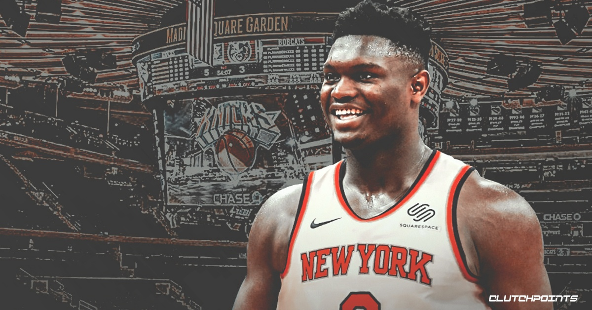 Zion Williamson, Knicks.