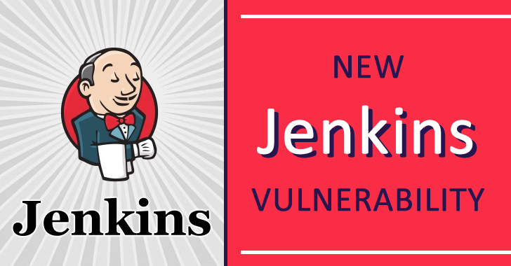 New Jenkins Vulnerability Allow Hackers to Steal Sensitive Information