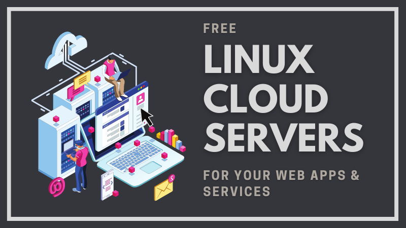 Top 5 Best Linux Cloud Servers for Free
