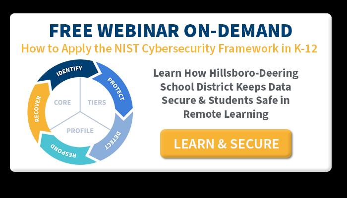 NIST Cybersecurity Framework for K-12 Schools - On-Demand Webinar Recording