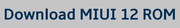 Download link for MIUI 12 ROM - Xiaomi Redmi Mobiles