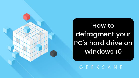 [Easy Guide] How to defragment your PC hard drive on Windows 10