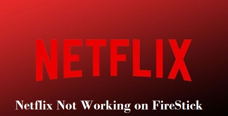 NetFlix does not work on FireStick