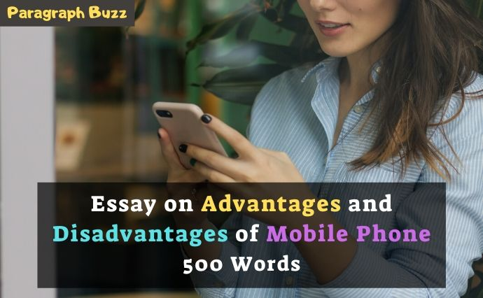 Advantages and disadvantages of the mobile phone 500-word essay