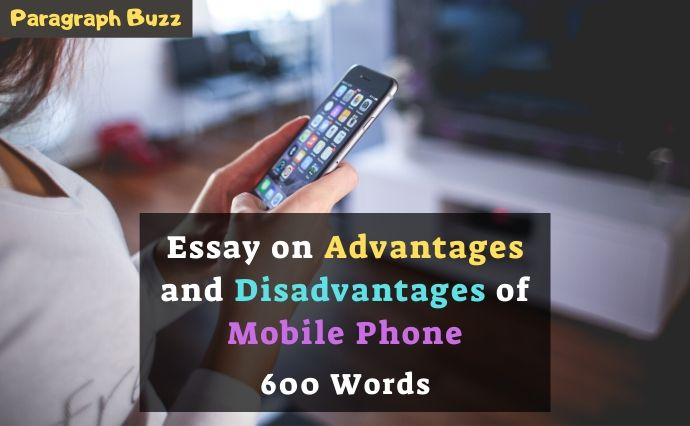 Advantages and disadvantages of the mobile phone 600-word essay