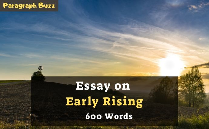 An essay of 600 words on getting up early