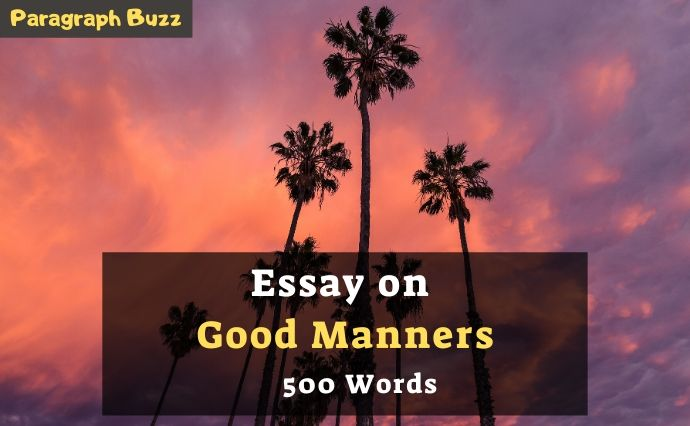 An essay on the importance of good manners in 500 words