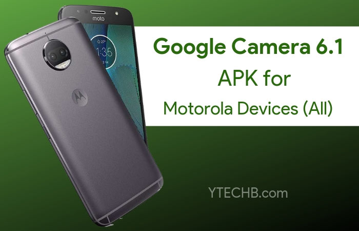 Download Google Camera for Motorola Devices (All) [Latest APK]