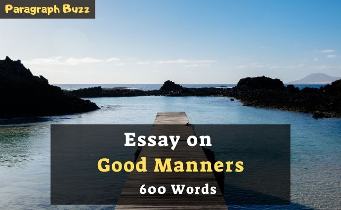 essay on good manners in 600 words