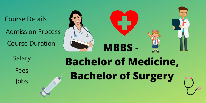 Fill in the MBBS form, course details, duration, salary, eligibility, work.