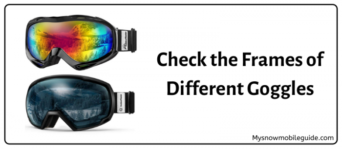 Frames for different types of snow goggles