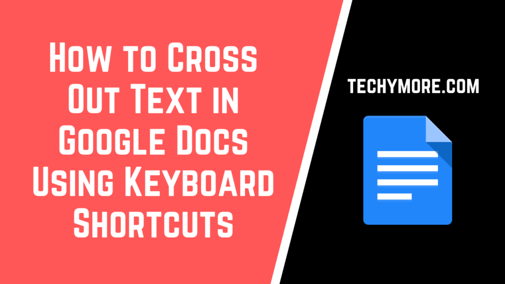 How to cross out text in Google Docs