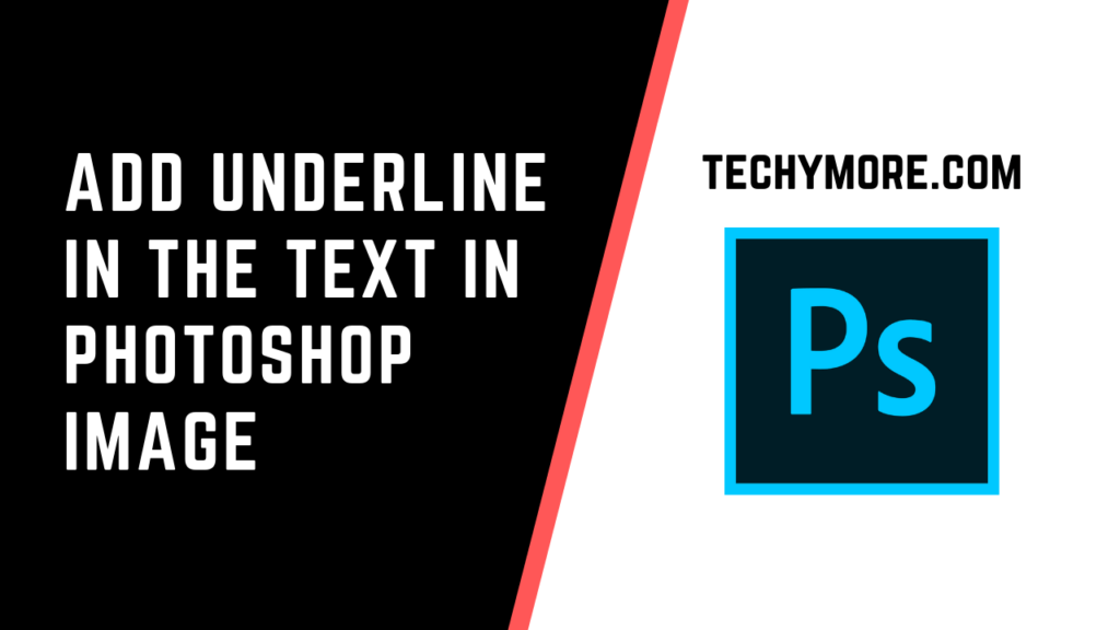How To Underline Text in Photoshop [Full Guide]
