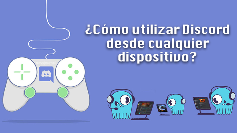 Learn step by step how to use Discord as an expert from any device