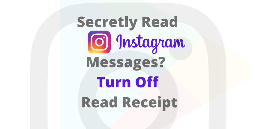 Hidden reading of Instagram messages