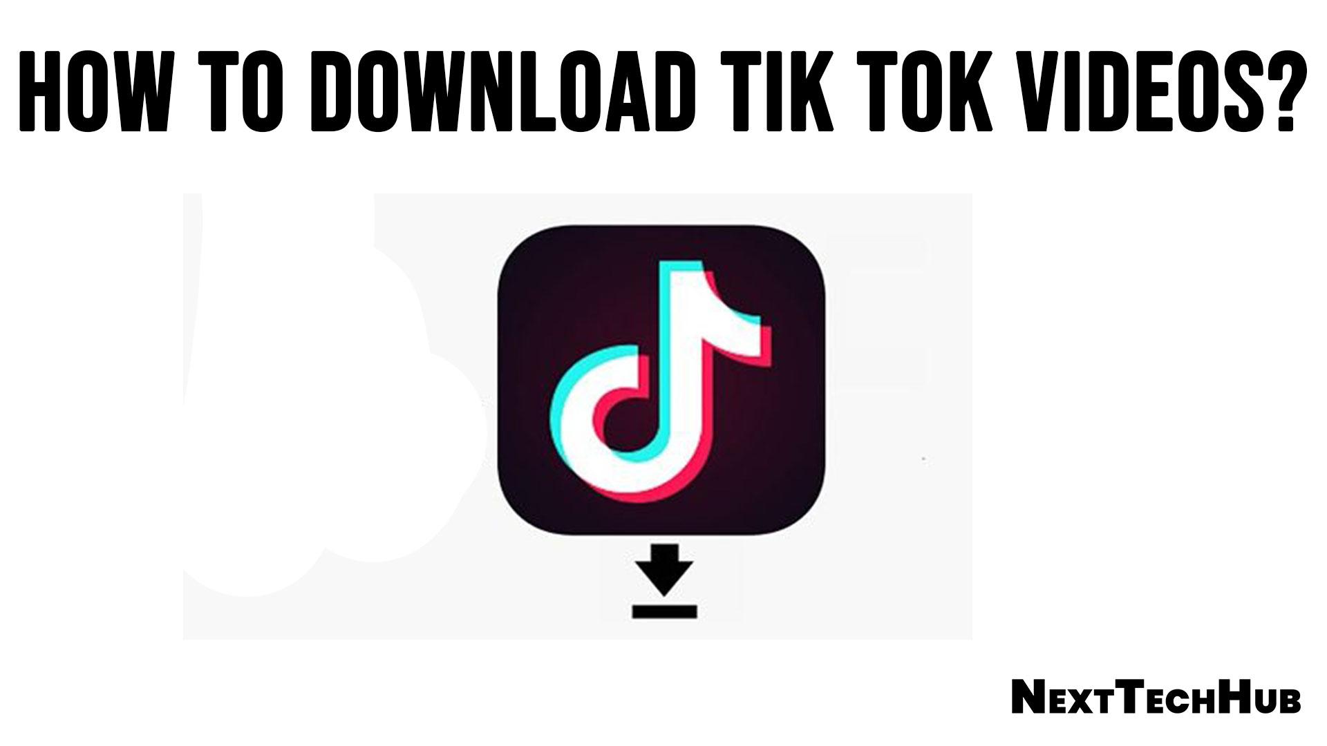 How to download Tik Tok's videos