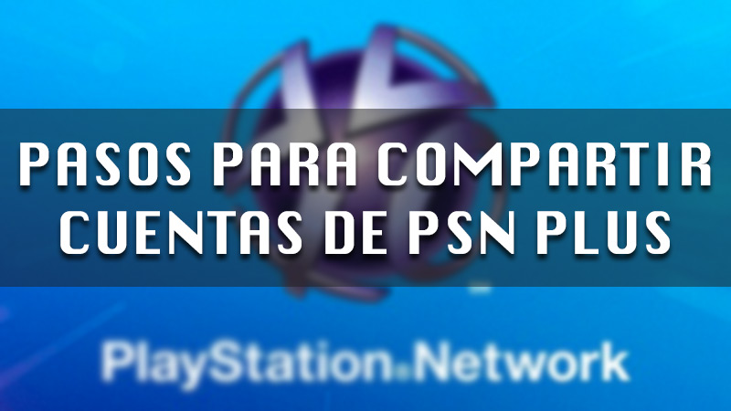 🥇 Share PlayStation Network Accounts  Step by Step Guide ▷ 2020