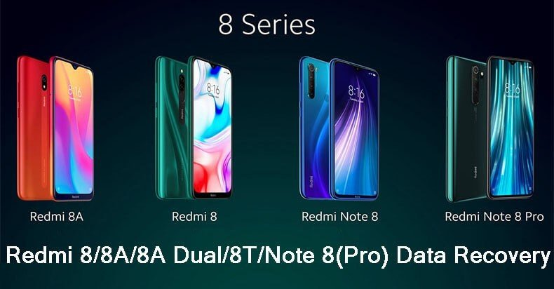 Recover files deleted from Redmi Note 8, 8 Pro, 8, 8T, Note 8A, 8A Dual