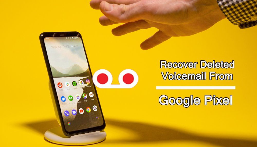 Restore voice mail from Google Pixel