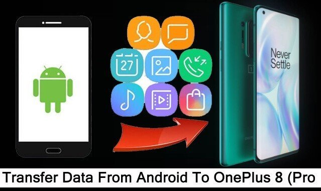 Transferring data from Android to OnePlus 8 or OnePlus 8 Pro