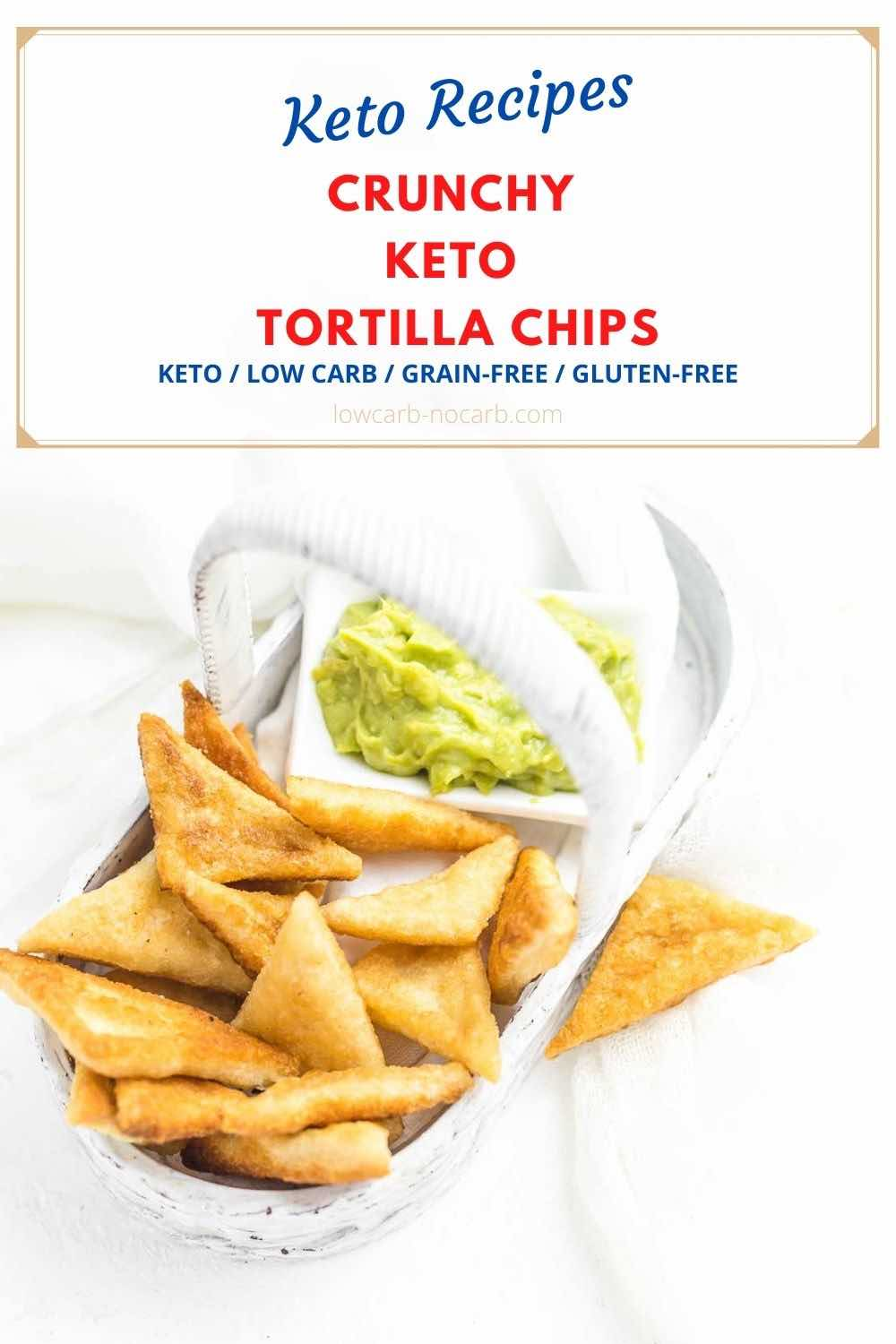 Easy Keto Tortilla Chips in a little white basket with avocado spread
