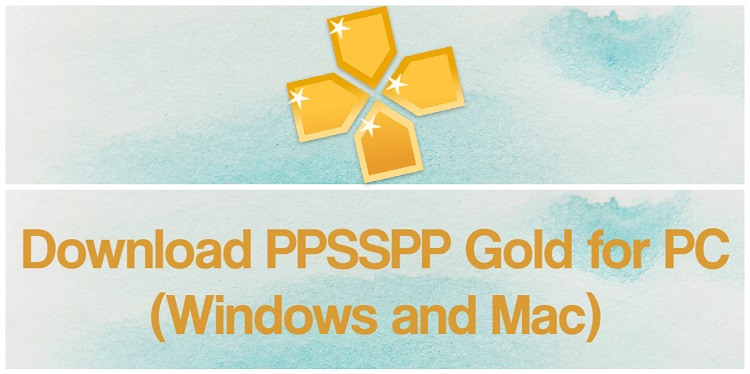 PPSSPP Gold for PC (2021)