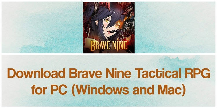 Brave Nine – Tactical RPG for PC