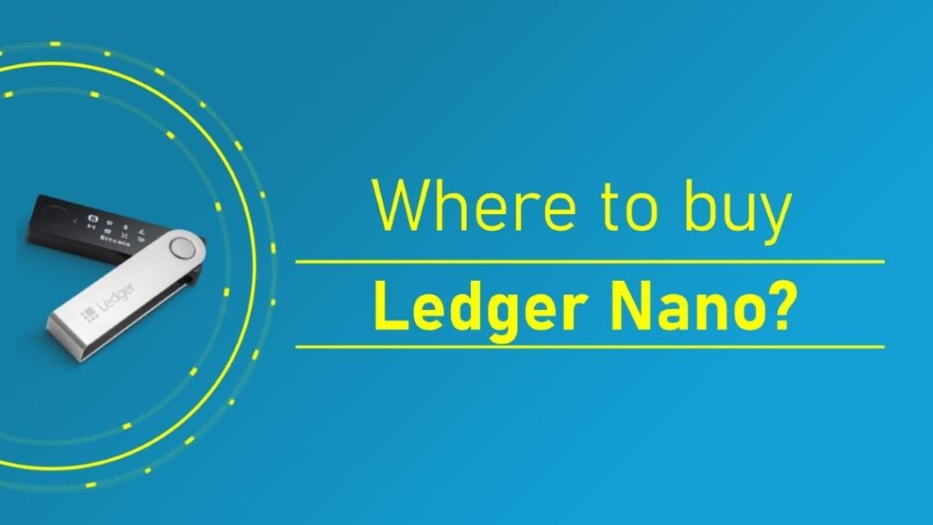 Where to Buy Ledger Nano: Very Important Question