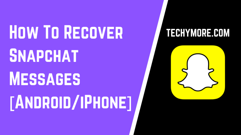 How To Recover Snapchat Messages [Android/iPhone]